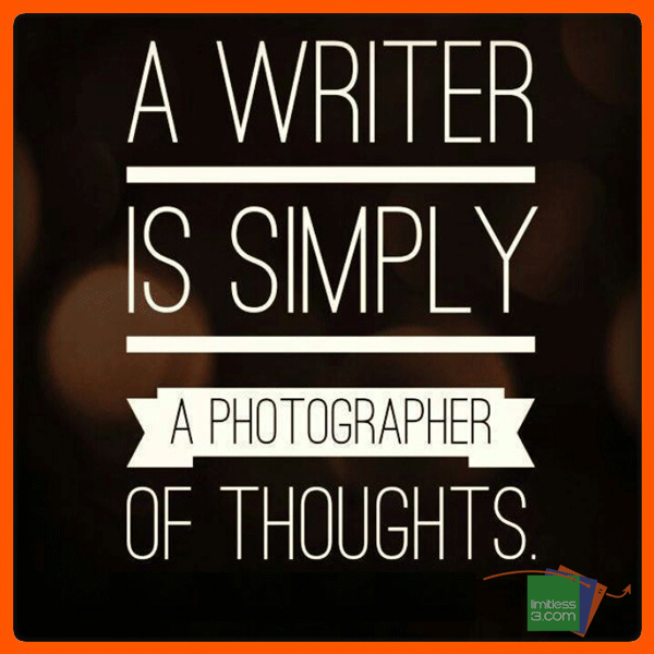 a-writer-is-simply-a-photgrapher-of-thoughts