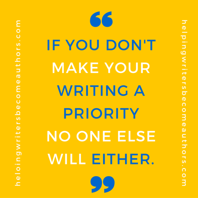 If-you-dont-make-your-writing-a-priority-no-one-else-will-either