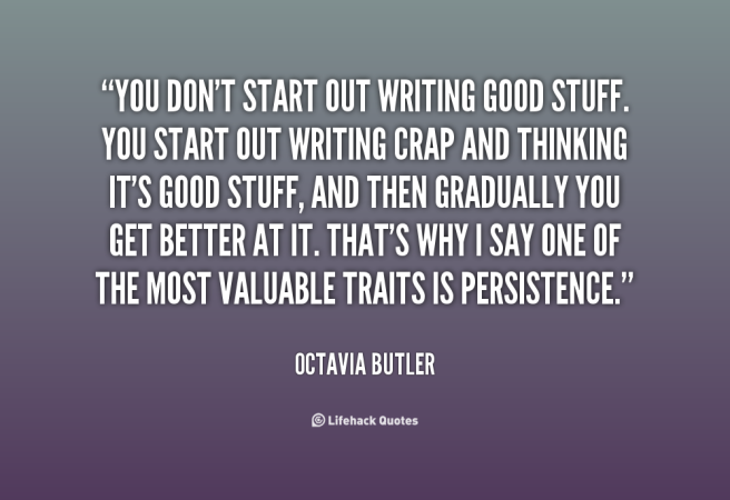 quote-Octavia-Butler-you-dont-start-out-writing-good-stuff-121141_20
