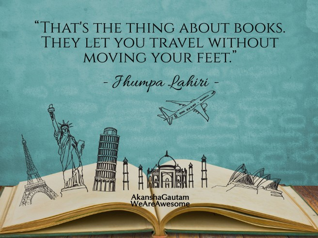 e2809cthats-the-thing-about-books-they-let-you-travel-without-moving-your-feet-e2809d-jhumpa-lahiri
